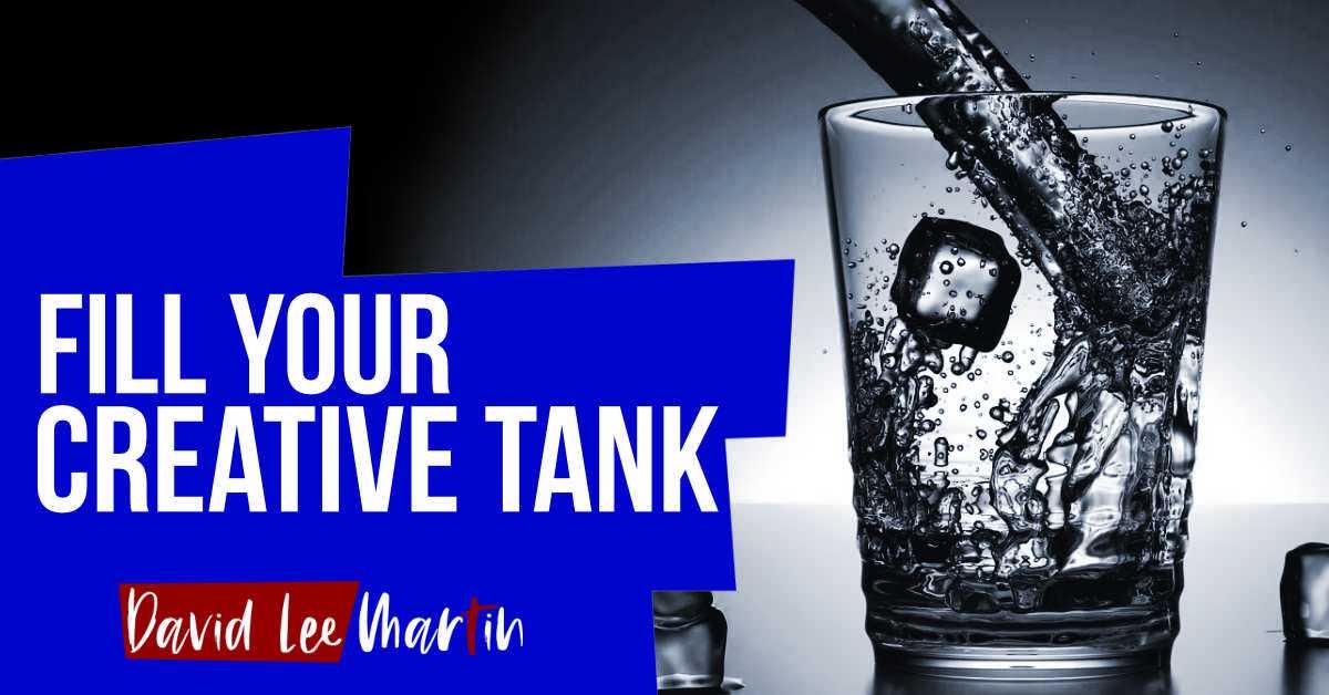 3 No Fail Ways to Fill Your Creative Tank