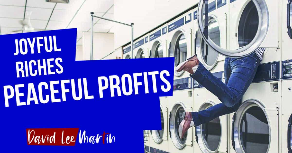 Peaceful Profits & Joyful Riches