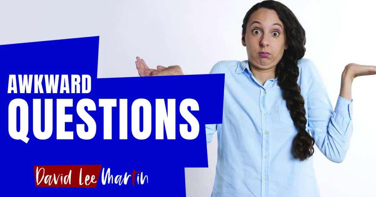 Awkward Questions