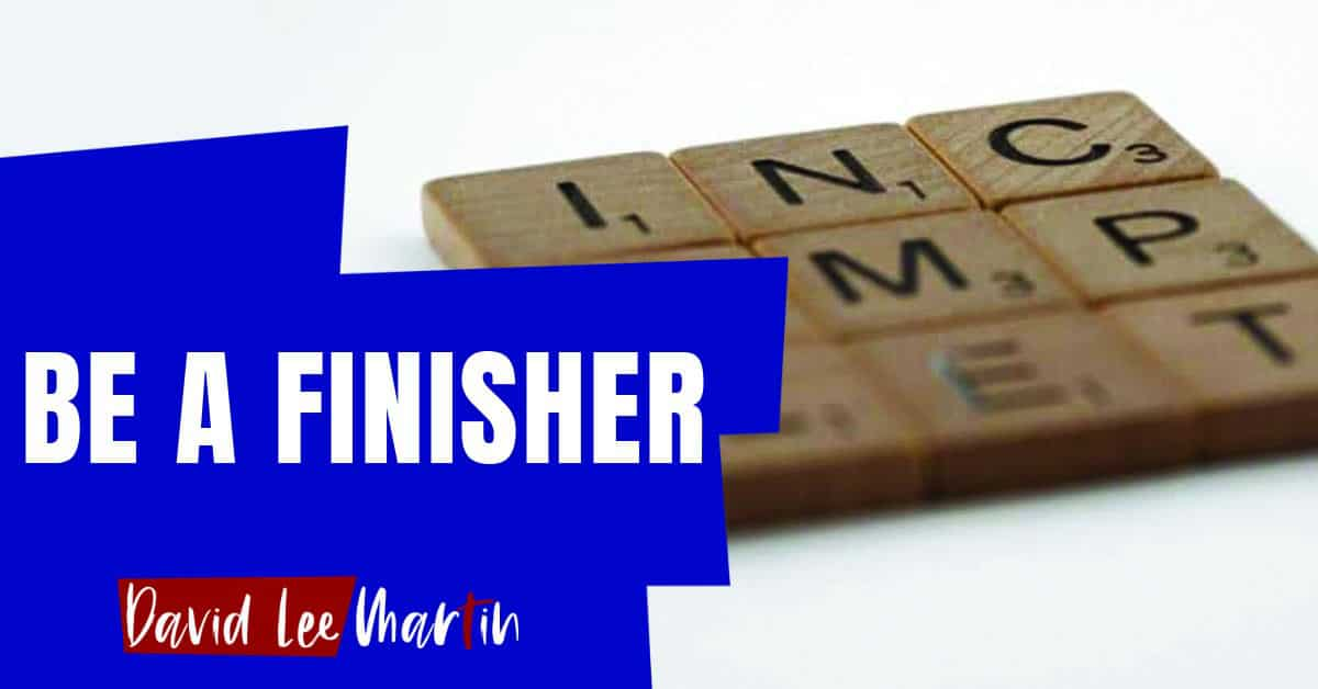 Be A Finisher