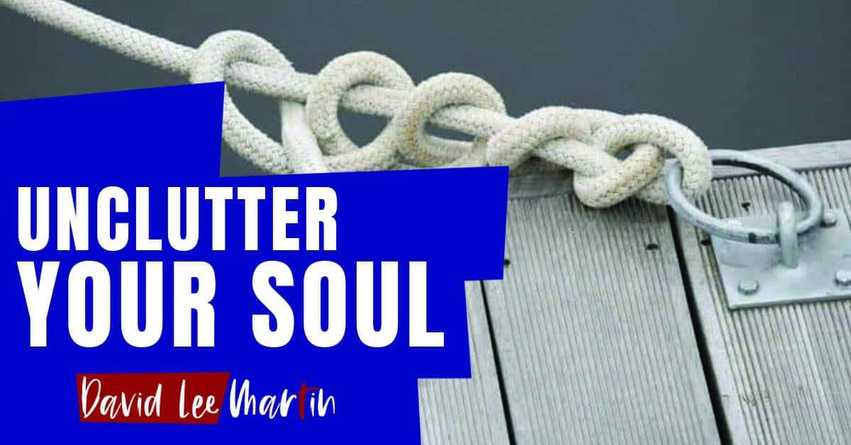 Unclutter your Soul