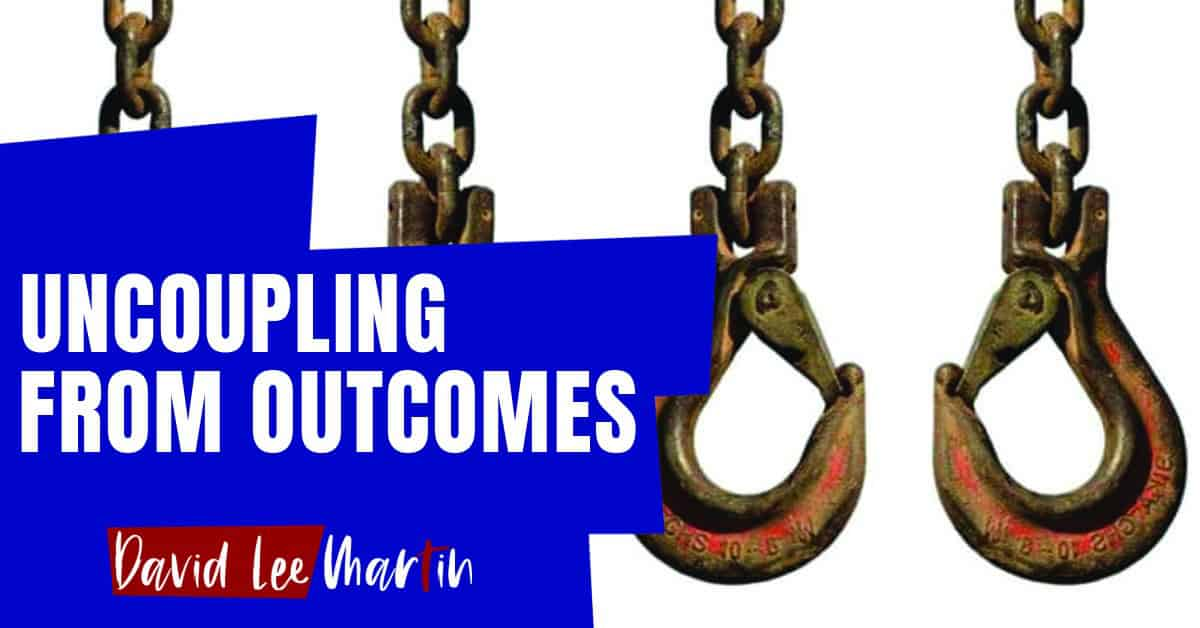Uncoupling From Outcomes