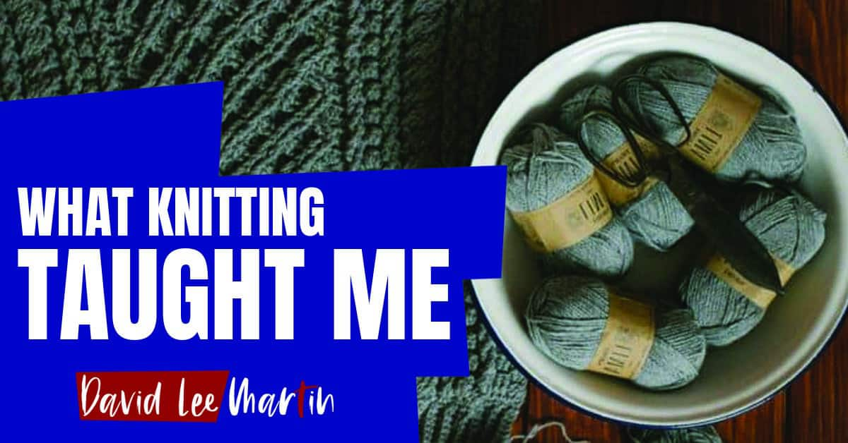 What Knitting Taught Me