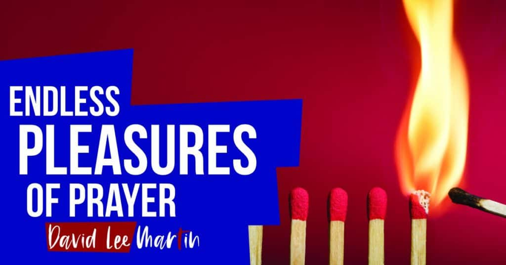 The Endless Pleasures of Prayer